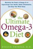 The Ultimate Omega-3 Diet, Evelyn Tribole, 0071469869