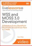 Wss and Moss 3.0 Development : 10 Solutions Every SharePoint Developer Should Know How to Create, Hillier, Scot, 0672329867