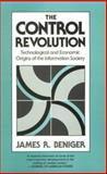 The Control Revolution : Technological and Economic Origins of the Information Society, Beniger, James R., 0674169867
