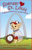 Spenser Hearts St. Louis, Melanie Brooks, 0981759866