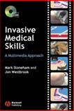 Invasive Medical Skills : A Multimedia Approach, Stoneham, Mark and Westbrook, Jonathan, 1405159863
