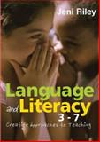 Language and Literacy 3-7 : Creative Approaches to Teaching, Riley, Jeni, 141291986X