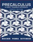 Precalculus : A Right Triangle Approach, Beecher, Judith A. and Penna, Judith A., 0321759877