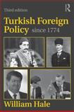 Turkish Foreign Policy Since 1774, Hale, William, 0415599873