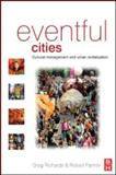Eventful Cities : Cultural management and urban Revitalization, Richards, Greg and Palmer, Robert, 075066987X