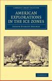 American Explorations in the Ice Zones, Nourse, Joseph Everett, 1108049877