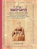 It Takes a Matriarch, Stephen W. Reiss, 1438959877