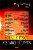 Solar Physics Research Trends, Wang, Pingzhi, 160021987X