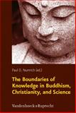 The Boundaries of Knowledge in Buddhism, Christianity, and Science, Paul D Numrich, 3525569874