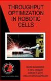 Throughput Optimization in Robotic Cells, Dawande, Milind and Neil, Geismar H., 0387709878
