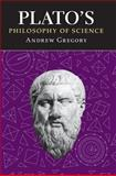 Plato's Philosophy of Science 9780715629871