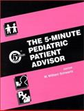 The 5-Minute Pediatric Patient Advisor, Schwartz, M. Wiliam and Goldfarb, Bruce, 0781729874