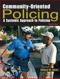 Community-Oriented Policing : A Systemic Approach to Policing, Oliver, Willard M., 0131589873