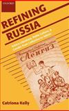Refining Russia : Advice Literature, Polite Culture, and Gender from Catherine to Yeltsin, Kelly, Catriona, 0198159870