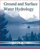 Ground and Surface Water Hydrology, Mays, Larry W., 0470169877