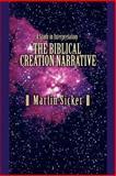 The Biblical Creation Narrative, Martin Sicker, 0595389872