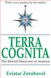 Terra Cognita : The Mental Discovery of America, Zerubavel, Eviatar, 0765809877