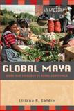 Global Maya : Work and Ideology in Rural Guatemala, Goldín, Liliana R., 0816529876