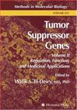 Tumor Suppressor Genes Vol. ll : Regulation, Function, and Medicinal Applications, , 0896039870
