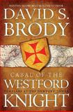 Cabal of the Westford Knight, David S. Brody, 0977389871