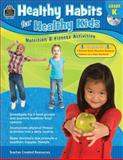 Healthy Habits for Healthy Kids Grade K, Tracie Heskett, 1420639870