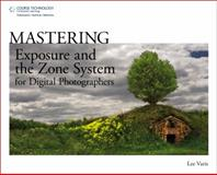 Mastering Exposure and the Zone System for Digital Photographers, Karney, James, 1598639870