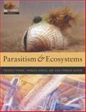 Parasitism and Ecosystems, Thomas, édéric and Guégan, Jean-François, 0198529872