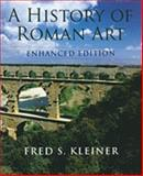 A History of Roman Art, Kleiner, Fred S., 0495909874