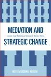 Mediation and Strategic Change, Moti Mordehai Mironi, 0761839879