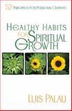 Healthy Habits for Spiritual Growth, Luis Palau, 0929239873