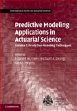 Predictive Modeling Applications in Actuarial Science: Volume 1, Predictive Modeling Techniques, , 1107029872