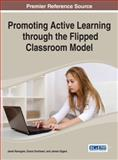 Promoting Active Learning Through the Flipped Classroom Model, Jared Keengwe, 1466649879