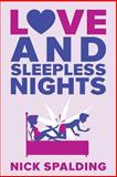 Love... and Sleepless Nights, Nick Spalding, 1477849874