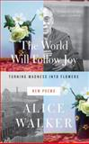 The World Will Follow Joy, Alice Walker, 1595589872