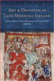 Art and Devotion in Late Medieval Ireland, , 1851829873