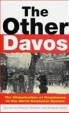 The Other Davos : The Globalization of Resistance to the World Economic System, , 1856499871