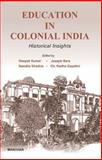 Education in Colonial India : Historical Insights, Kumar, Deepak, 8173049874
