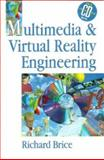 Multimedia and Virtual Reality Engineering, Brice, Richard, 0750629878