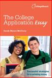 The College Application Essay, Sarah Myers McGinty, 0874479878