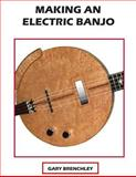 Making an Electric Banjo, Gary Brenchley, 1500359874