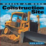 At a Construction Site, Don Kilby, 155337987X