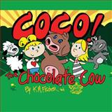 Coco, the Chocolate Cow, Kevin M. Fischer, 1630049875