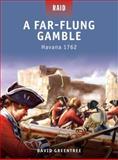 A Far-Flung Gamble - Havana 1762