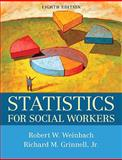 Statistics for Social Workers, Weinbach, Robert W. and Grinnell, Richard M., 0205739873
