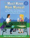 The Must-Have Mom Manual, Stephanie Triplett and Sara Ellington, 0345499875