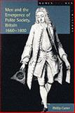 Men and the Emergence of Polite Society, Britain 1660-1800, Carter, Philip, 0582319870