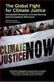 The Global Fight for Climate Justice - Anticapitalist Responses to Global Warming and Environmental Destruction, Derek Wall, 0902869876