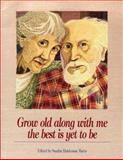 Grow Old along with Me, Sandra Martz, 0918949874