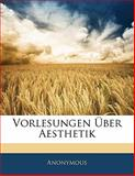 Vorlesungen Ãœber Aesthetik, Anonymous, 1141669870