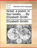Israel, a Poem, Elizabeth Smitih, 1170379877